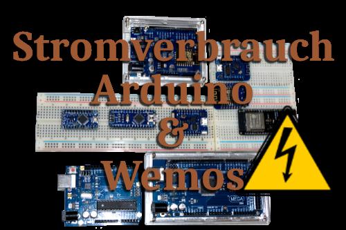 Stromverbrauch Arduino & Wemos