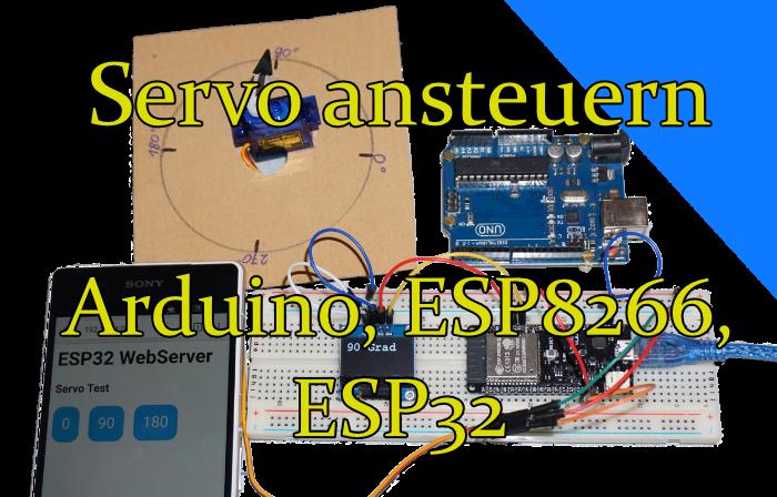 Servo ansteuern (Arduino, ESP8266, ESP32) - arduino-projekte info